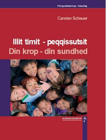 Illit timit - peqqissutsit af Jørgen Steen, Carsten Scheuer og Thor Hjarsen