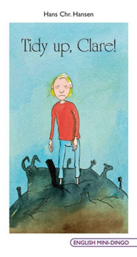 Tidy up, Clare! af Hans Chr. Hansen