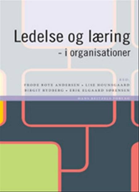 Ledelse og læring - i organisationer af Kurt Klaudi Klausen, Jørgen Gleerup og Erik Elgaard Sørensen m.fl.