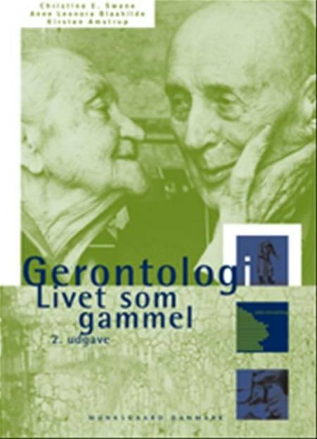 Gerontologi af Christine E. Swane, Anne Leonora Blaakilde, Kirsten Amstrup, Annette Johannesen og Bente Lindstrøm m.fl.