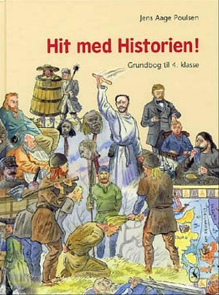 Hit med historien! - grundbog til 4. klasse af Jens Aage Poulsen