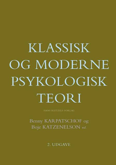 Klassisk og moderne psykologisk teori af Bo Jacobsen, Judy Gammelgaard, Allan Holmgren og Mimi Yung Mehlsen m.fl.