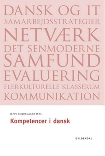 Kompetencer i dansk af Jeppe Bundsgaard, Eva Terese Christiansen, Thorkild Hanghøj og Sanne Harder Flamant m.fl.