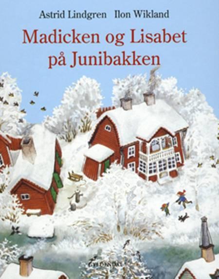 Madicken og Lisabet på Junibakken af Astrid Lindgren