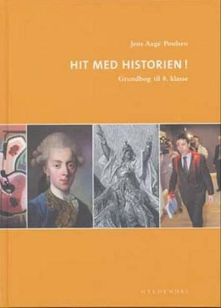 Hit med historien! - Grundbog til 8. klasse af Jens Aage Poulsen