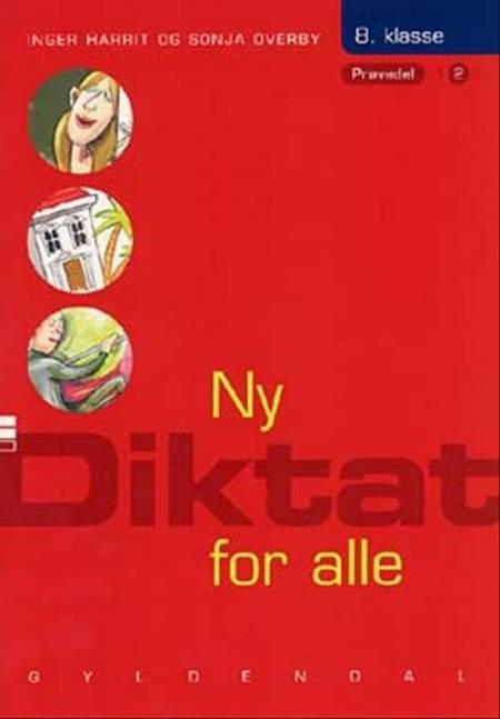 Ny diktat for alle, 8. klasse af Sonja Overby og Inger Harrit