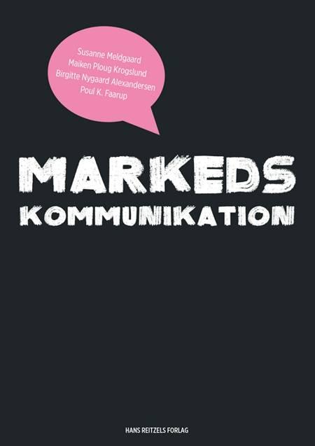 Markedskommunikation af Birgitte Nygaard Alexandersen, Maiken Ploug Krogslund og Susanne Meldgaard m.fl.