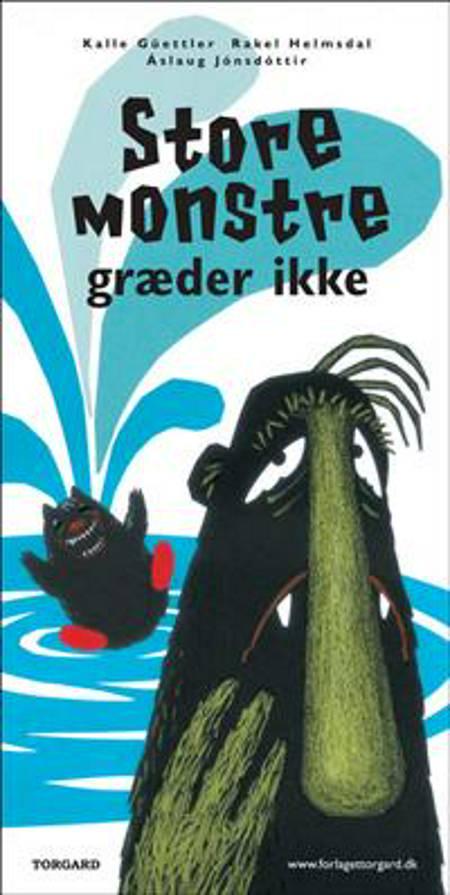 Store monstre græder ikke af Kalle Güettler, Áslaug Jónsdóttir og Rakel Helmsdal