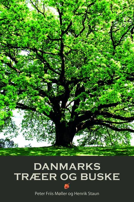 Danmarks træer og buske af Henrik Staun og Peter Friis Møller