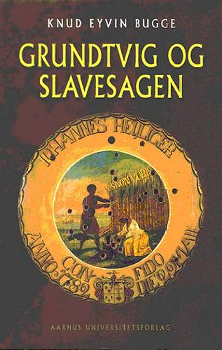 Grundtvig og slavesagen af Knud Eyvin Bugge