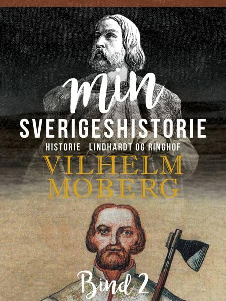 Min Sverigeshistorie bind 2 af Vilhelm Moberg