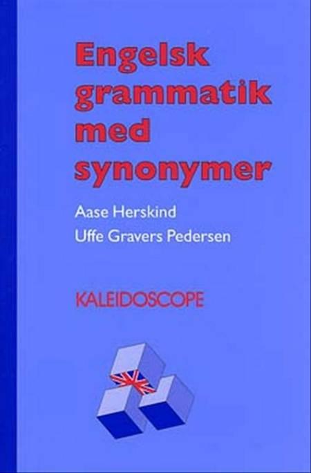 Engelsk grammatik med synonymer af Uffe Gravers Pedersen, Aase Herskind, Kirsten Haaning, Helle Brieghel, Ole Juul Lund og Hanne Ohland-Andersen m.fl.