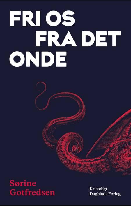 Fri os fra det onde af Sørine Gotfredsen
