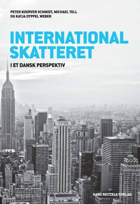 International skatteret - i et dansk perspektiv af Michael Tell, Peter Koerver Schmidt og Katja Dyppel Weber