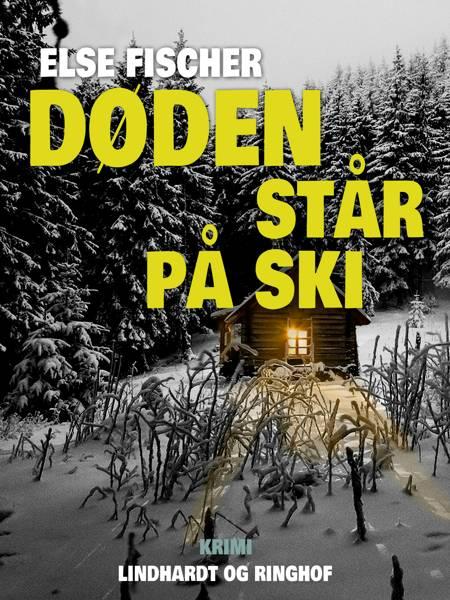 Døden står på ski af Else Fischer