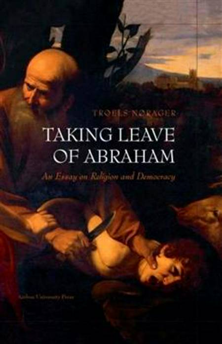 Taking leave of Abraham af Troels Nørager