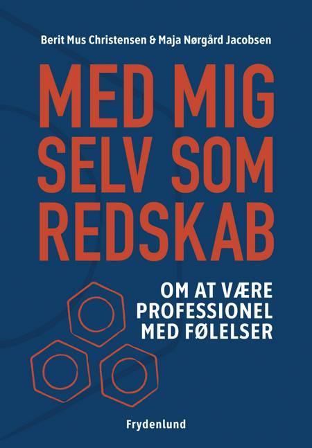 Med mig selv som redskab af Maja Nørgård Jacobsen og Berit Mus Christensen