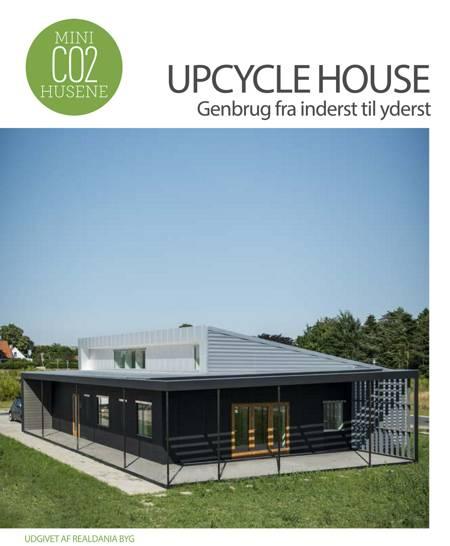 Upcycle House - genbrug fra inderst til yderst af Birgitte Kleis
