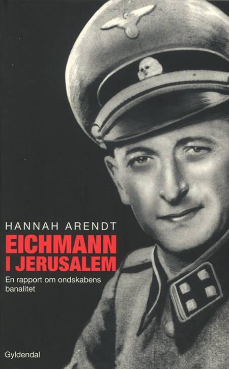 Eichmann i Jerusalem af Hannah Arendt