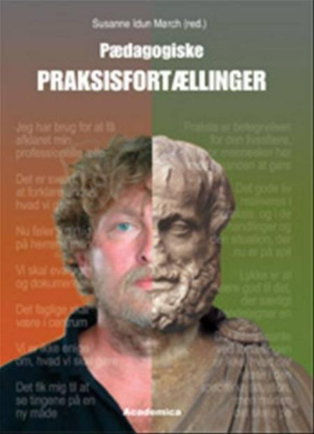 Pædagogiske praksisfortællinger af Jan Brødslev Olsen, Niels Mors og Hanne Hede Jørgensen m.fl.