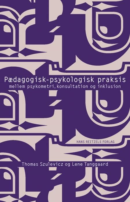 Pædagogisk-psykologisk praksis af Lene Tanggaard og Thomas Szulevicz