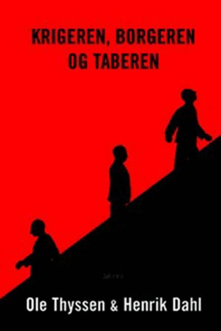 Krigeren, borgeren og taberen af Ole Thyssen og Henrik Dahl