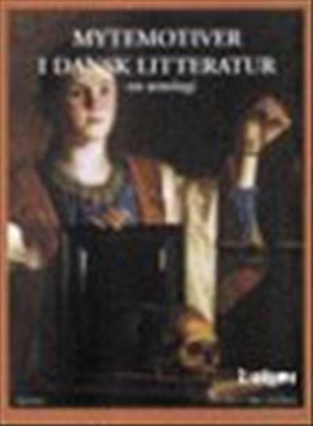 Mytemotiver i dansk litteratur af Jørn Jacobsen og Ove Benn