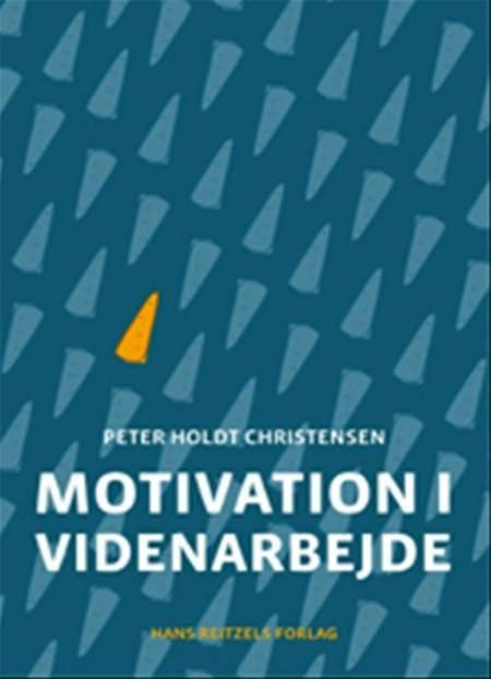 Motivation i videnarbejde af Peter Holdt Christensen