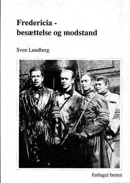 Fredericia - besættelse og modstand af Sven Lundberg
