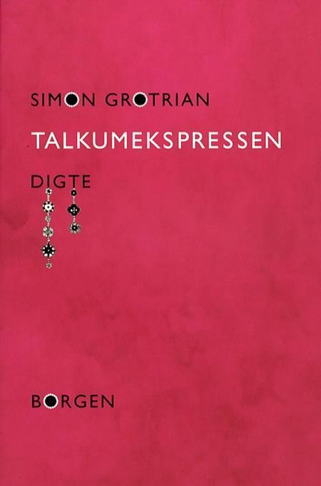 Talkumekspressen af Simon Grotrian