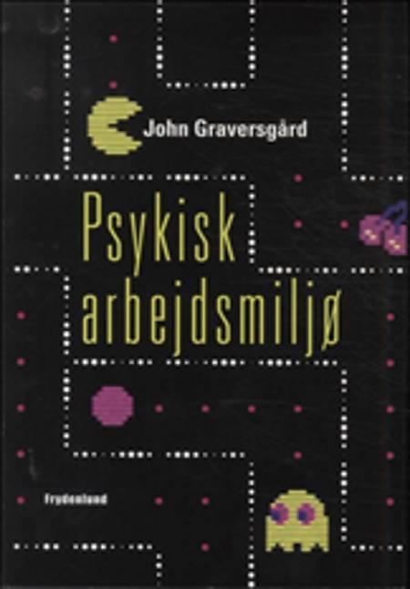 Psykisk arbejdsmiljø af John Graversgård