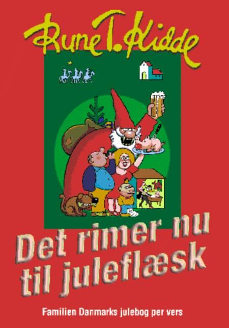 Det rimer nu til juleflæsk af Rune T. Kidde