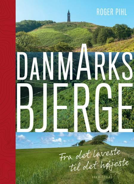 Danmarks bjerge af Roger Pihl