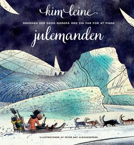 Drengen der drog nordpå med sin far for at finde julemanden af Kim Leine
