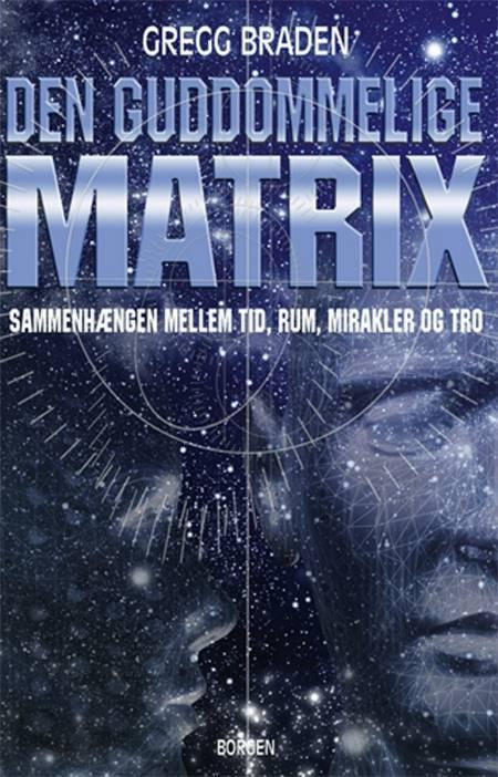 Den guddommelige matrix af Gregg Braden