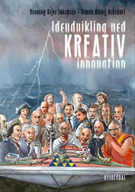 Ideudvikling ved kreativ innovation af Henning Sejer Jakobsen og Simon Olling Rebsdorf