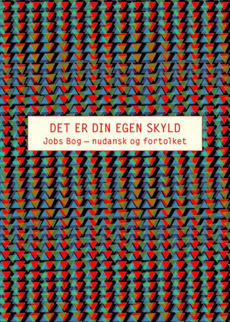 Det er din egen skyld af Anders Fogh Jensen, Leif Andersen og Elli Kappelgaard m.fl.