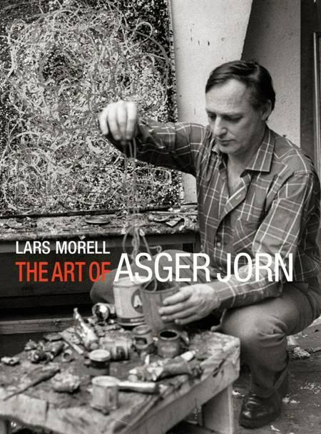 The Art of Asger Jorn af Lars Morell