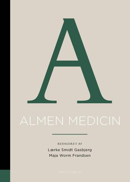 Almen medicin af Maja Worm Frandsen og Lærke Smidt Gasbjerg