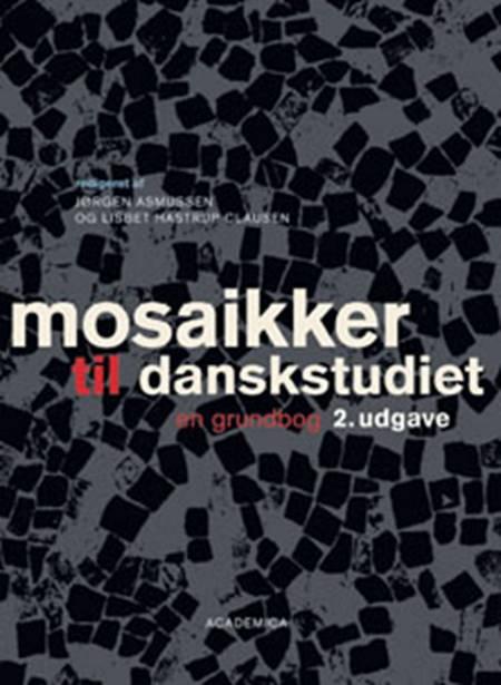 Mosaikker til danskstudiet af Jeppe Bundsgaard, Claus Detlef og Gurli Bjørn Iversen m.fl.