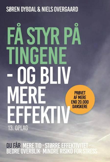 Få styr på tingene - og bliv mere effektiv af Niels Overgaard og Søren Dybdal