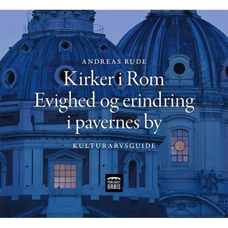 Kirker i Rom af Andreas Rude