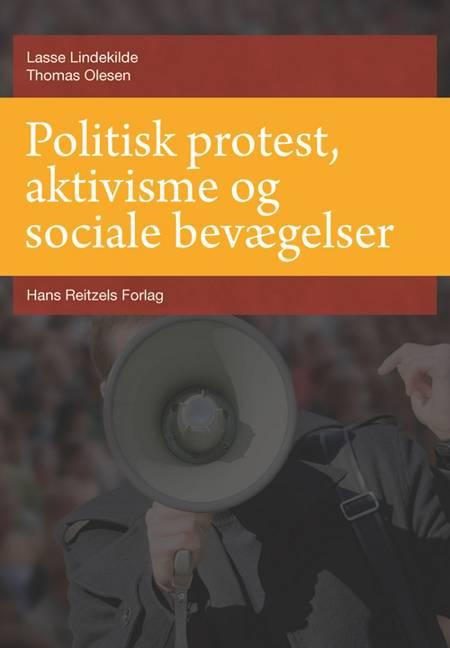 Politisk protest, aktivisme og sociale bevægelser af Thomas Olesen og Lasse Lindekilde