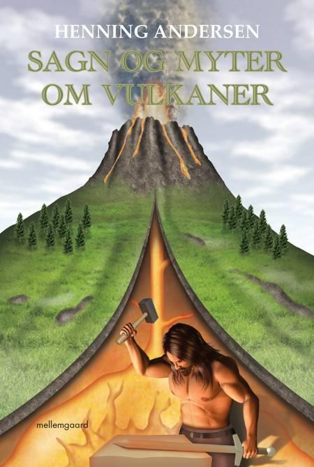 Sagn og myter om vulkaner af Henning Andersen