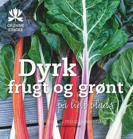 Dyrk frugt og grønt på lidt plads af Eva Robild