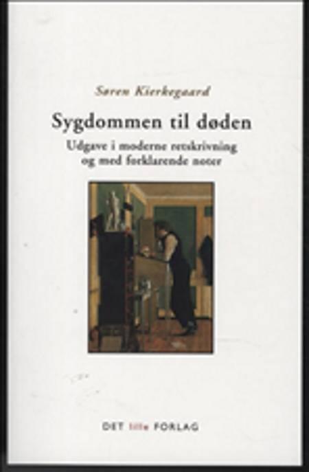 Sygdommen til døden af Søren Kierkegaard og Kierkegaard Søren