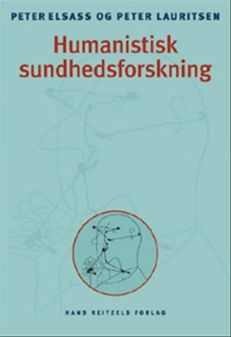 Humanistisk sundhedsforskning af Peter Elsass og Peter Lauritsen