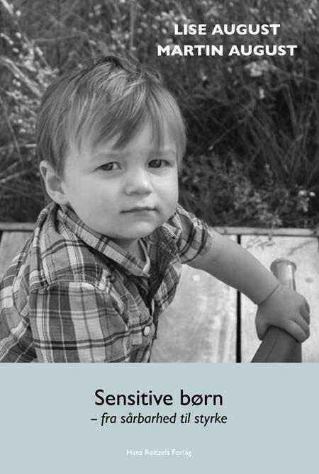 Sensitive børn - fra sårbarhed til styrke af Martin August og Lise August