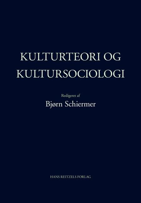 Kulturteori og kultursociologi af Anne Scott Sørensen, Anders Petersen og Henning Mathias Goldbæk m.fl.
