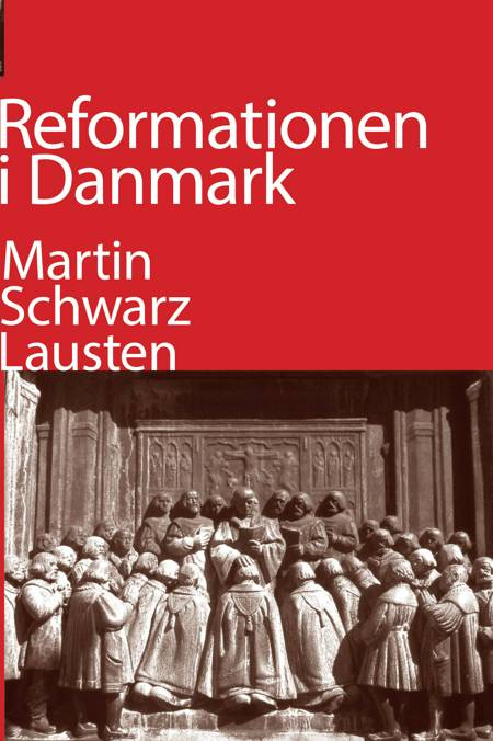 Reformationen i Danmark af Martin Schwarz Lausten